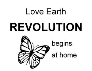 Our Love Earth Revolution poster. If a person is visually-impaired, use another way to communicate that the revolution has started!